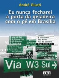 Eu nunca fecharei a porta da geladeira com o pé em Brasília